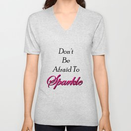 Don't be afraid to Sparkle Unisex V-Neck