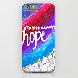 There's Always Hope iPhone Case