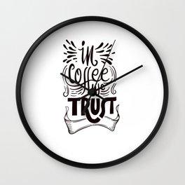 In Coffee We Trust Wall Clock