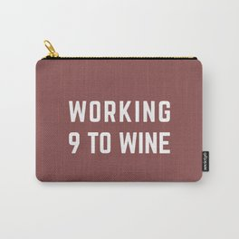 Working 9 to Wine Carry-All Pouch