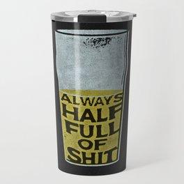 Always Half Full Travel Mug