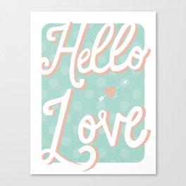 Hello Love Canvas Print