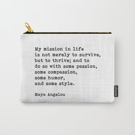 My Mission In Life, Maya Angelou, Motivational Quote Carry-All Pouch