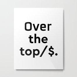 Over the top Metal Print