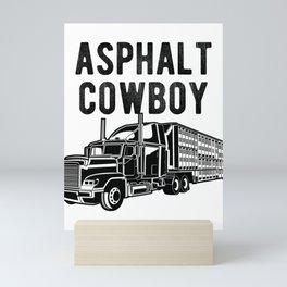 Asphalt Cowboy - Semi Trucker Hauling Rig Graphic Mini Art Print