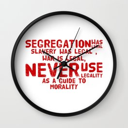 Morality not legality  Wall Clock