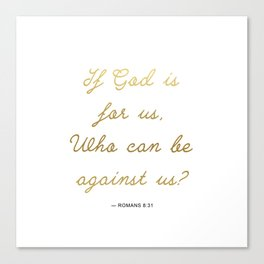 If God Is For Us, Who Can Be Against Us - Romans 8:31 - White Gold Canvas Print