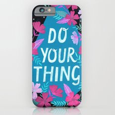 Do Your Thing - Turquoise Slim Case iPhone 6s