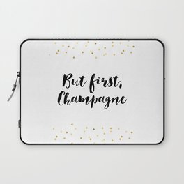 But First Champagne,Drink Sign,Wall Art,Quote Prints,Restaurant Decor,Typography Art,Wedding Laptop Sleeve