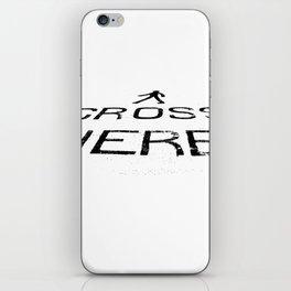 Environmental 'cross here' typography iPhone Skin