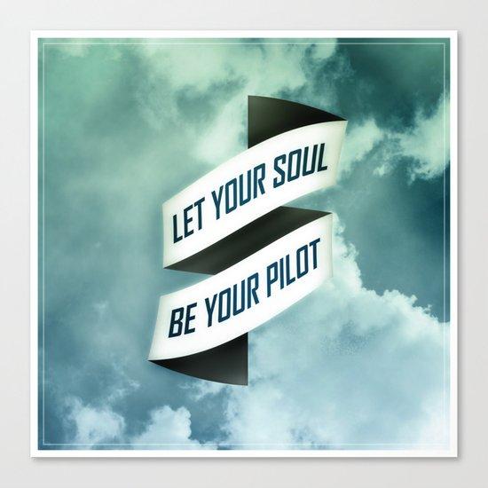 Let your soul be your pilot Canvas Print