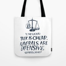 Talk Is Cheap. Funerals Are Expensive. Tote Bag