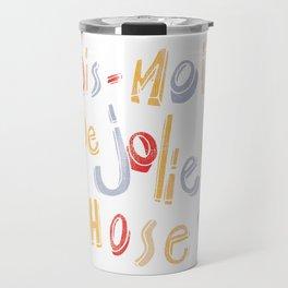 Dis-moi de jolies choses Travel Mug