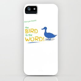 Bird is the word iPhone Case