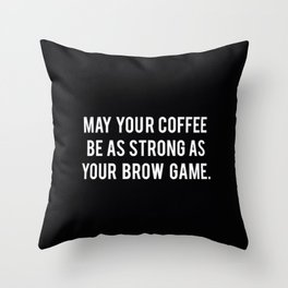Brow game Throw Pillow