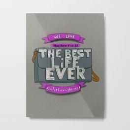 Best Life Metal Print