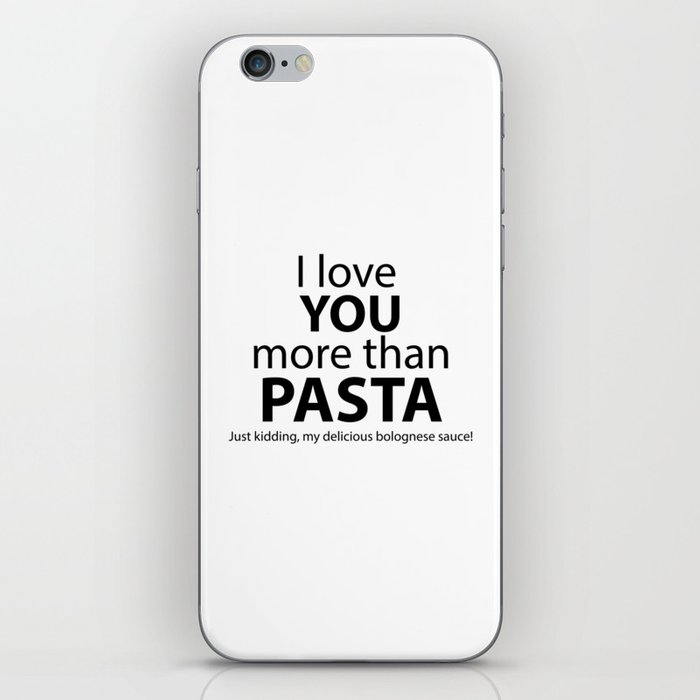 I love you more than pasta. Just kidding, my delicious bolognese sauce! iPhone Skin