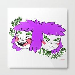 Be Kind Stay Angry Metal Print