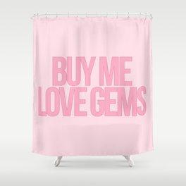 Buy Me Love Gems! Shower Curtain