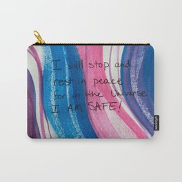 I will stop and rest in peace for in the universe I AM SAFE! Carry-All Pouch