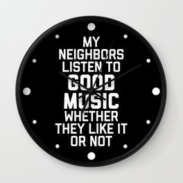 Listen To Music Funny Quote Wall Clock
