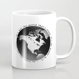 It's Not The World That's Cruel Coffee Mug