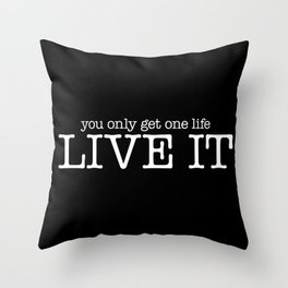 One Life Live It (Black) Throw Pillow