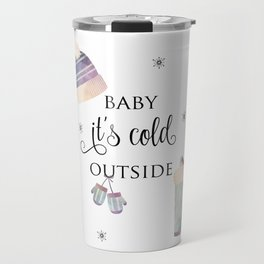 Baby, It's Cold Outside Travel Mug