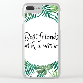 Best Friends with a Writer Clear iPhone Case