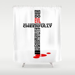 Pascal Quote: Men Never Do Evil... Shower Curtain