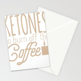 Keto Diet Ketones to Burn Off the Coffee LCHF Diet Low Carb High Fat Stationery Cards