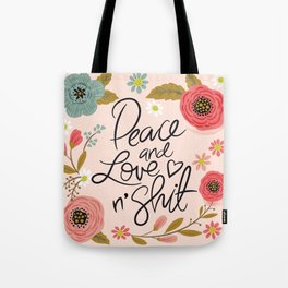 Pretty Sweary: Peace and Love n' Shit Tote Bag