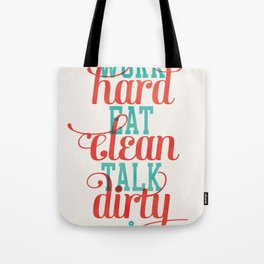 Work Hard, Eat Clean, Talk Dirty Poster Tote Bag