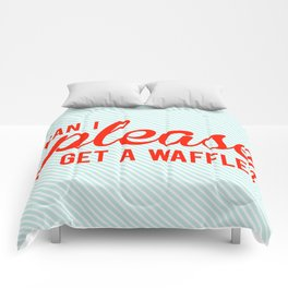 Can I Please Get a Waffle Comforters