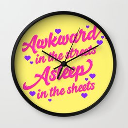 Awkward in the Streets, Asleep in the Sheets Wall Clock