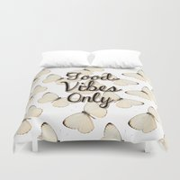 good vibes only Duvet Covers featuring Good Vibes Only by Pati Designs