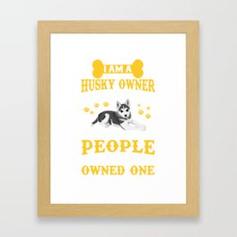 Cool Shirt. Gift Ideas For Husky Lover. Framed Art Print