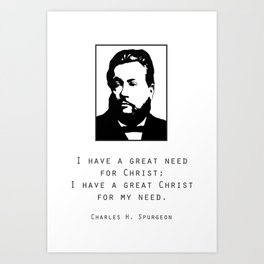 "Spurgeon Quote ""I have a great Christ"" Art Print"