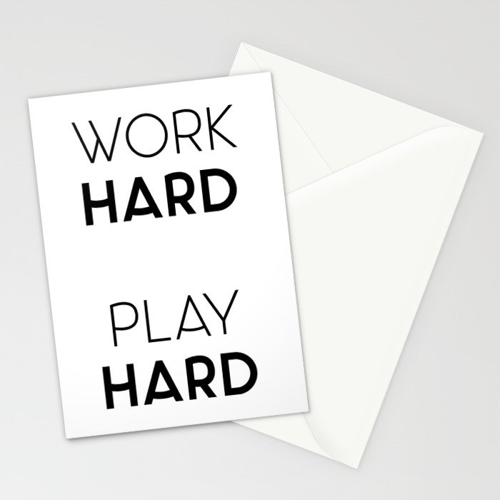 Work Hard / Play Hard Quote Stationery Cards