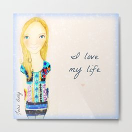 I Love My Life Muse Mantra Metal Print