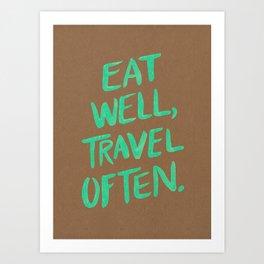 Eat Well, Travel Often on Mint Art Print