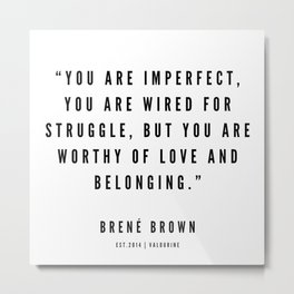 8    | Brené  Brown Quotes | 190524 | White Design Metal Print
