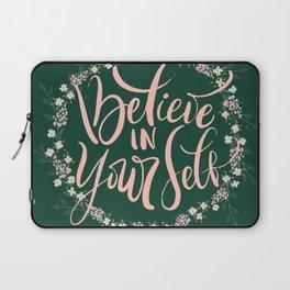 Believe in yourself quote  Laptop Sleeve