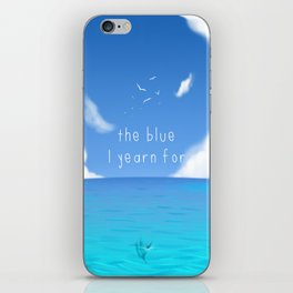 The Blue I yearn for iPhone Skin