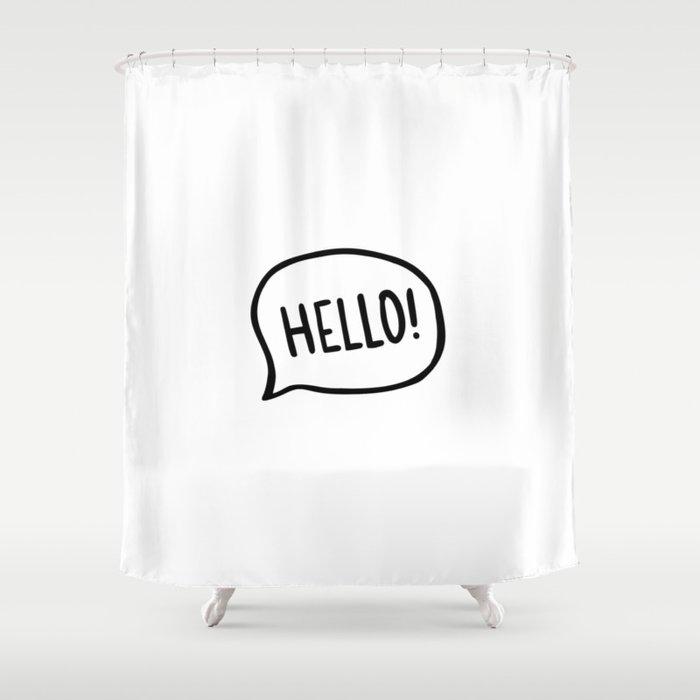 Hello! World! I am here Shower Curtain
