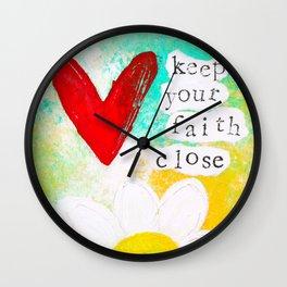 Keep Your Faith Close Wall Clock