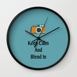Keep Calm And Blend In Wall Clock