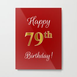 "Elegant ""Happy 79th Birthday!"" With Faux/Imitation Gold-Inspired Color Pattern Number (on Red) Metal Print"