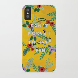 Don't forget to have fun iPhone Case