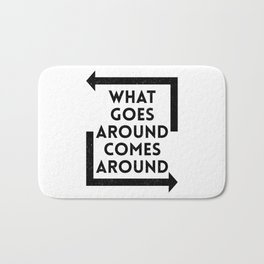 What Goes Around Comes Around Bath Mat